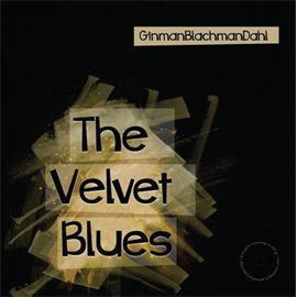 "DALI ""The Velvet Blues"" - GinmanBlachmanDahl - DALI LP (1 x 180 Gramm schwarzes Vinyl / limitiert / 11 Titel / neu & original verschweißt)"