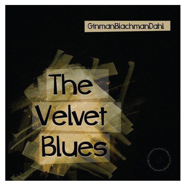 "DALI ""The Velvet Blues"" - GinmanBlachmanDahl - DALI LP (1 x 180 gram black vinyl / limited / 11 tracks / new & factory sealed)"